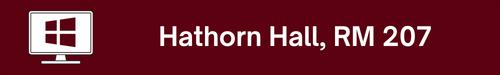 Hathorn Hall, RM 207